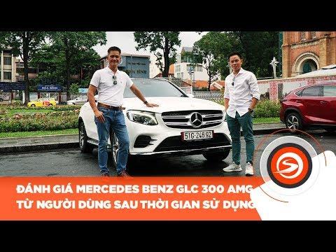 Người dùng đánh giá  Mercedes Benz GLC300 AMG sau thời gian sử dụng | Otosaigon