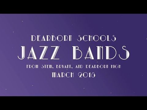 March 2018 Jazz Band Concert from STEM, Bryant and Dearborn High