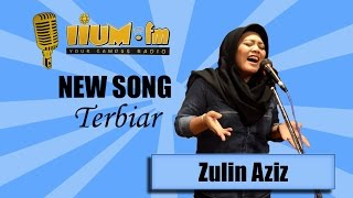 Zulin Aziz Terbiar | Live at IIUM.fm