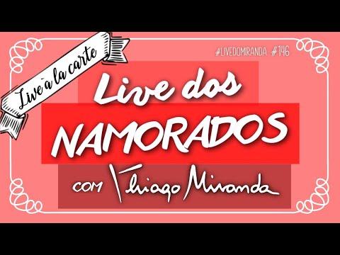 Live dos NAMORADOS - Live a la carte com Thiago Miranda -  #LiveDoMiranda #146 - Dia dos namorados