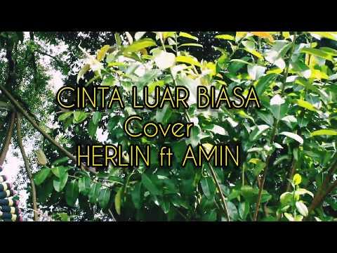 cinta-luar-biasa---andmesh-kamaleng-[-lirik-]-cover---herlin-ft-amin