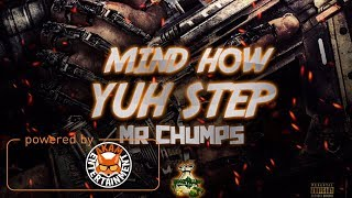 Mr. Chumps - Mind How Yuh Step - October 2017