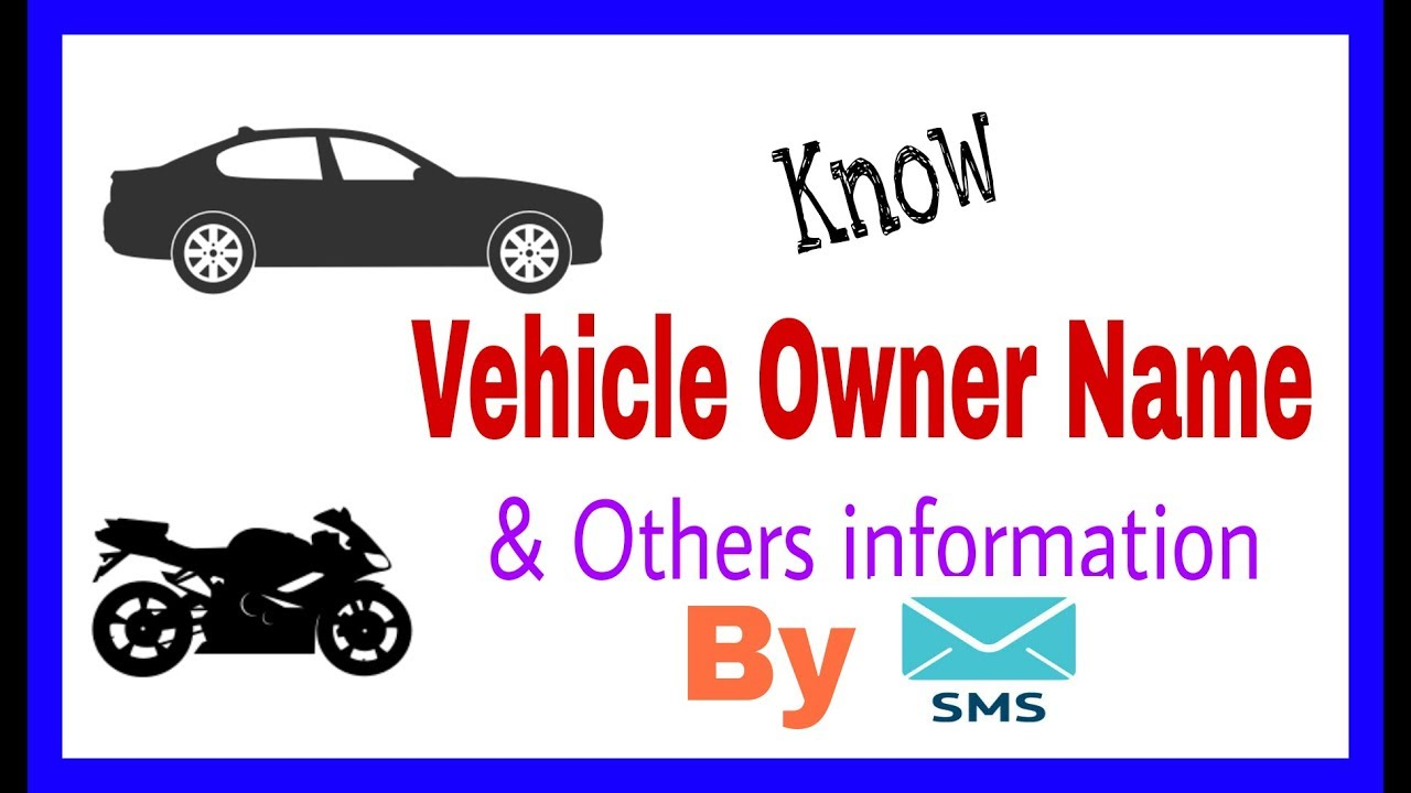 How to know vehicle owner name by SMS. Find car information ...