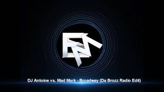 DJ Antoine vs. Mad Mark - Broadway (Da Brozz Radio Edit)