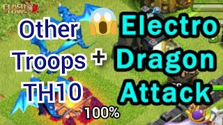 Level 3 max electro dragon + th10 best troops attack...100%...😱