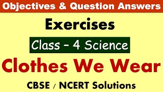 Clothes We Wear   Class: 4 Science   Exercises and Question Answers  CBSE/NCERT