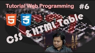 Tutorial Web Programming Malay Version Part 6 (CSS and HTML Table) Mp3