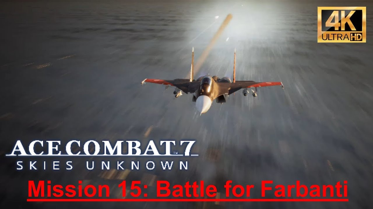 ACE COMBAT™ 7 SKIES UNKNOWN - Mission 15 (Xbox One X) - YouTube