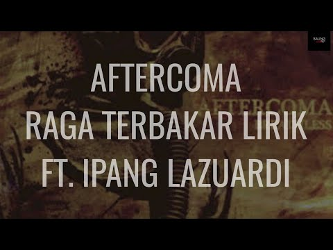 AFTERCOMA - RAGA TERBAKAR ( Lyric )