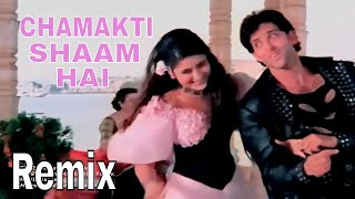 Chamakti Shaam  Hai Remix