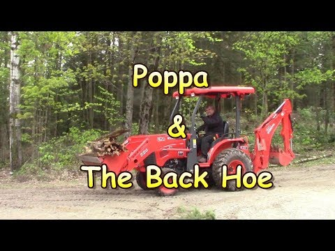 Poppa and The Back Hoe