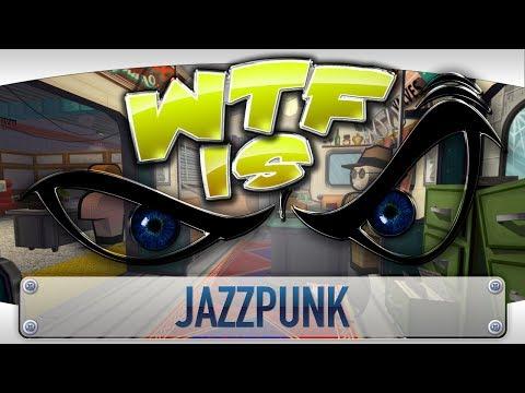 ► WTF Is... - Jazzpunk ?