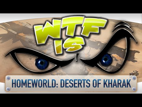 ► WTF Is... - Homeworld: Deserts of Kharak ?