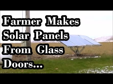 Farmer Makes 32 Solar Panels Out of Patio Doors...