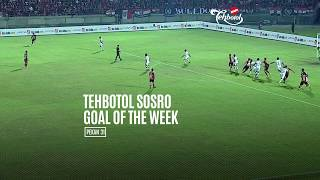 [POLLING] TEHBOTOL SOSRO GOAL OF THE WEEK 31