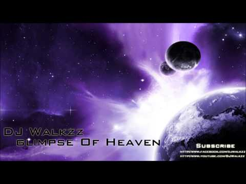 DJ Harmonics - Glimpse Of Heaven (DJ Walkzz Remix)