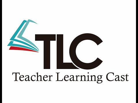 Teacher Learning Cast (TLC) #3: Personal Learning Networks and Peer Learning Communities