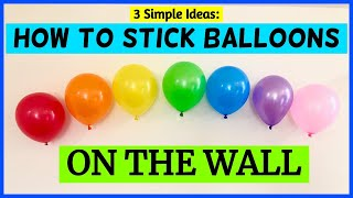 How To Stick Balloons on wall / how to stick balloons on ceiling / 3 ways to stick balloon on wall.
