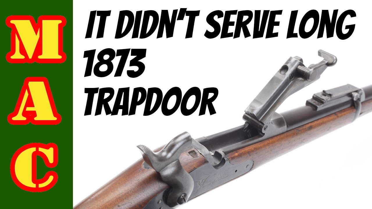 It didn't serve long: The 1873 Springfield Trapdoor Rifle