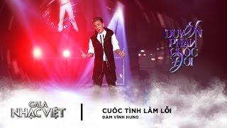 Cuộc Tình Lầm Lỗi - Đàm Vĩnh Hưng | Gala Nhạc Việt 8 (Official)