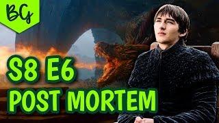Game of Thrones Season 8 Episode 6 - Post Mortem - The Iron Throne