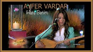 Ayfer Vardar - Hata Benim