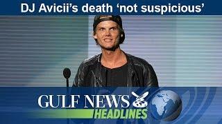 DJ Avicii's death 'not suspicious' - GN Headlines
