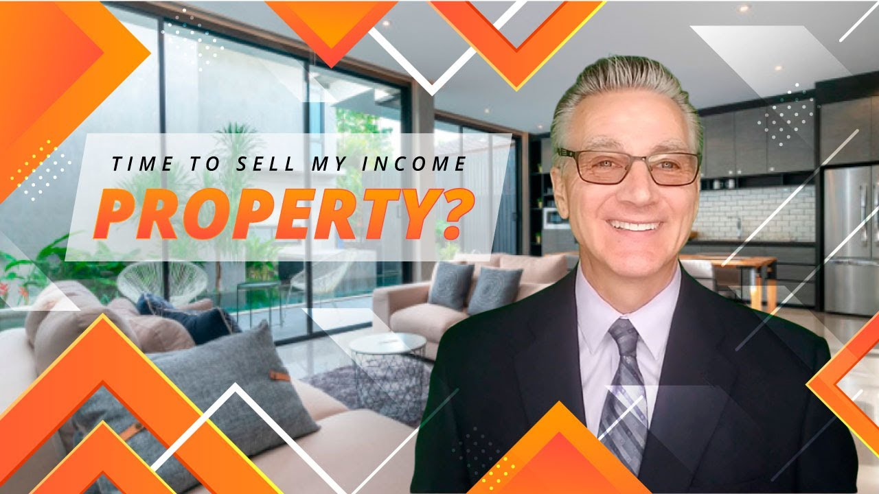 Could It Be Time To Sell My Income Property?