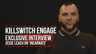 Killswitch Engage's Jesse Leach on 'Incarnate' + Embracing His Journey