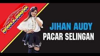 PACAR SELINGAN # JIHAN AUDI Terbaru.