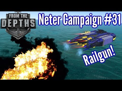From The Depths | Ep 31 | Railgun Flyer!! | Neter Campaign Gameplay