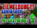 Eilmeldung !!! Admin Shop CB 13 kauft jetzt Holz auf GrieferGames - Jetzt Geld verdienen!