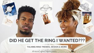 Did He Get The Engagement Ring I Wanted??? How My Fiance Picked My Ring and Ring Trends