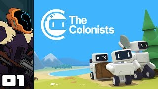 Let's Play The Colonists - PC Gameplay Part 1 - Go Forth My Robot Minions!