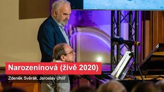 Svěrák, Uhlíř: Narozeninová (živě 2020)