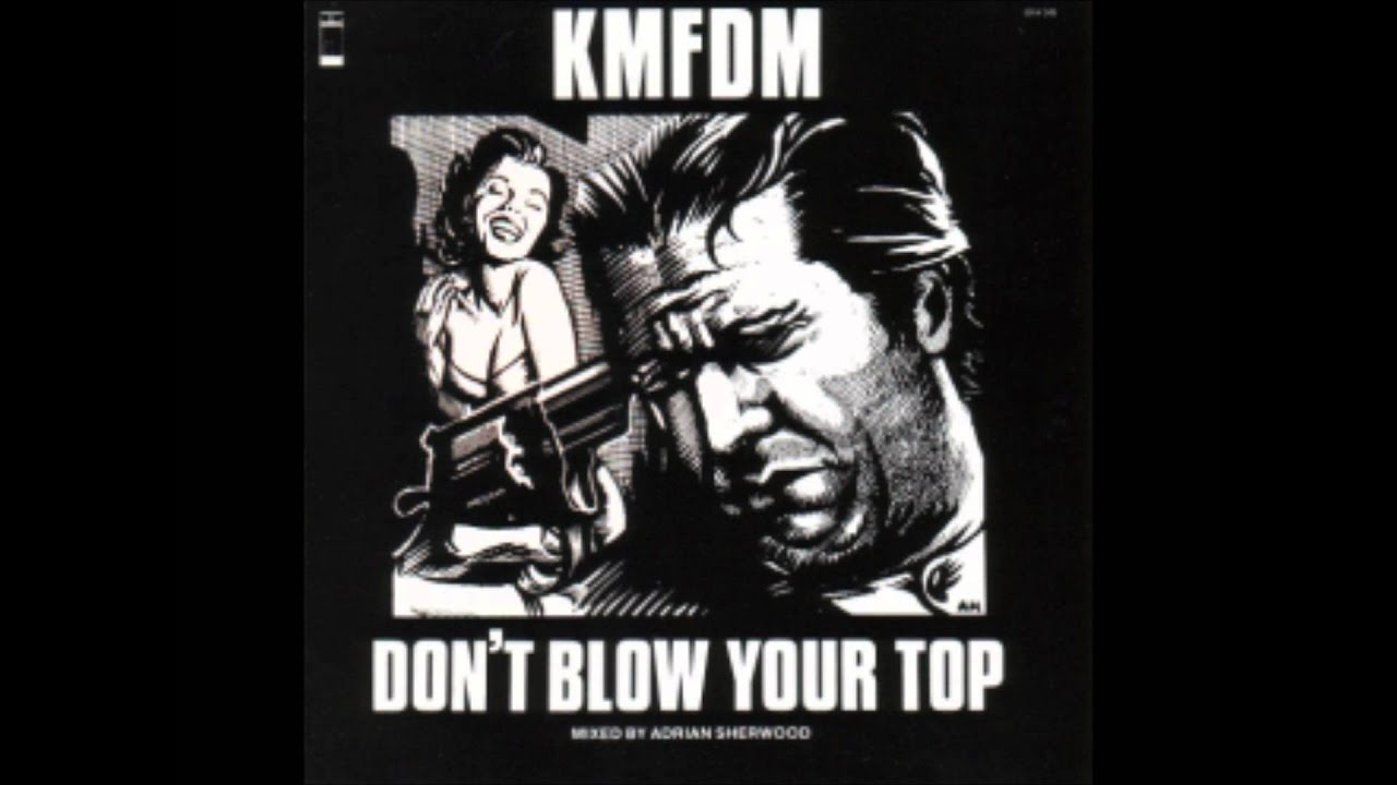 Kmfdm Dont Blow Your Top 247 Single Youtube