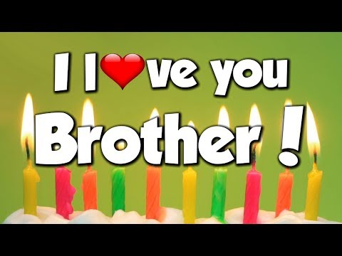 I Love You Brother - Congratulations - Happy Birthday! - Song