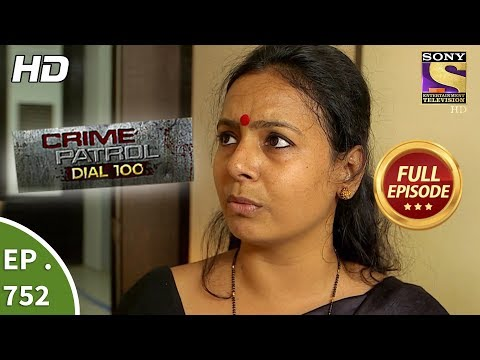 Crime Patrol Dial 100 –  Ep 752  – Full Episode  – 10th  April, 2018