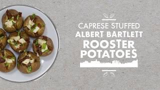 Caprese Stuffed Albert Bartlett Rooster Potato Recipe