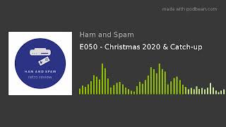 E050 - Christmas 2020 & Catch-up