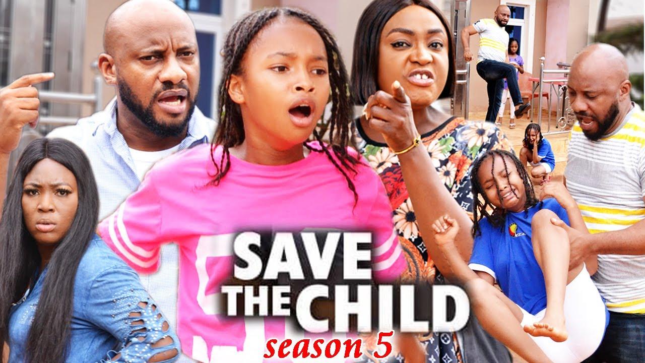 Download SAVE THE CHILD SEASON 5(Trending New Movie)Yul Edochie 2021 Latest Nigerian Blockbuster Movie 720