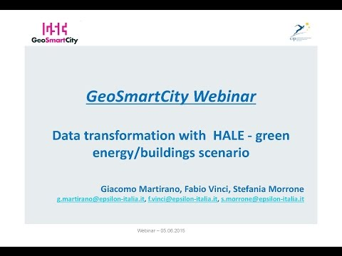 Webinar on data transformation with HALE   GeoSmartCity green energy scenario 05062015
