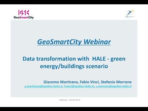 Webinar on data transformation with HALE   GeoSmartCity green energy scenario 05062015