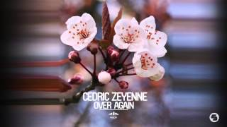 Cedric Zeyenne - Over Again (Mart Radio Edit)
