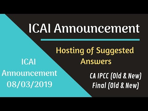 ICAI Announcement 08/03/2019 || Hosting of Suggested Answers CA IPCC & CA Final (Old & New)