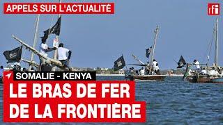 Somalie - Kenya : nouveau tracé de la frontière maritime • RFI