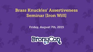 Brass Knuckles' Assertiveness Seminar [Iron Will]