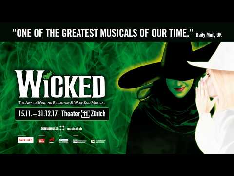 WICKED - The Musical in Zürich | Official Trailer