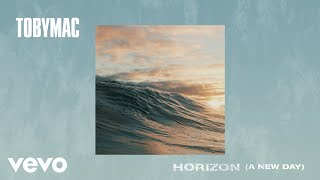 TobyMac - Horizon (A New Day) (Audio)