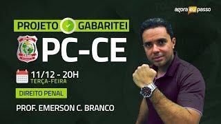 Projeto Gabaritei: PC-CE - Direito Penal - Prof. Emerson C. Branco - AO VIVO